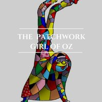 The Patchwork Girl of Oz - L. Frank Baum