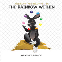 The Rainbow Within - Heather Prince