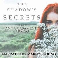 The Shadow's Secrets - Anna Casamento Arrigo