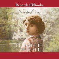 The Sweetest Thing - Elizabeth Musser