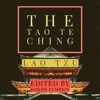 The Tao Te Ching - Lao Tzu, Joseph Lumpkin