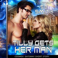 Tilly Gets Her Man: A Cosmos' Gateway Short - S.E. Smith