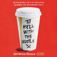To Hell with the Hustle - Jefferson Bethke