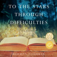 To the Stars Through Difficulties - Romalyn Tilghman