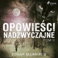 Opowieści nadzwyczajne - Tom II - Edgar Allan Poe