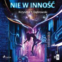 Nie w inność - Krzysztof T. Dąbrowski