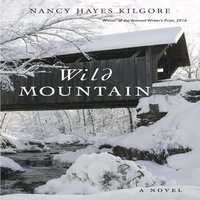 Wild Mountain - Nancy Hayes Kilgore