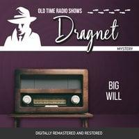 Dragnet: Big Will - Jack Webb
