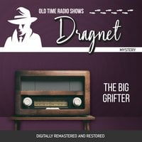 Dragnet: The Big Grifter - Jack Webb