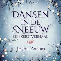 Dansen in de sneeuw - Ruby van Tongeren, Josha Zwaan
