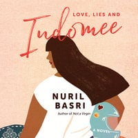 Love, Lies and Indomee - Nuril Basri
