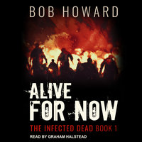 Alive for Now - Bob Howard