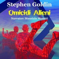 Omicidi Alieni - Stephen Goldin