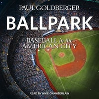 Ballpark: Baseball in the American City - Paul Goldberger