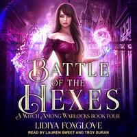Battle Of The Hexes - Lidiya Foxglove