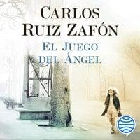 El Juego del Ángel - Carlos Ruiz Zafon