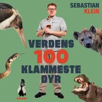 Verdens 100 klammeste dyr - Sebastian Klein