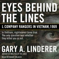 Eyes Behind the Lines: L Company Rangers in Vietnam, 1969 - Gary A. Linderer