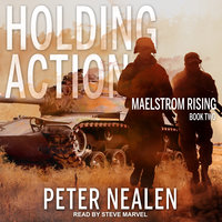 Holding Action - Peter Nealen