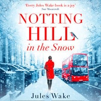 Notting Hill in the Snow - Jules Wake