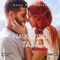 Nauczyciel tańca. Rewolta - Anna Dąbrowska