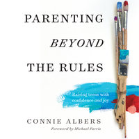 Parenting Beyond the Rules - Connie Albers