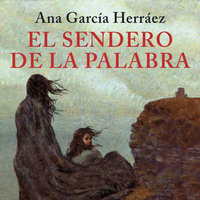 El sendero de la palabra - Ana García Herráez