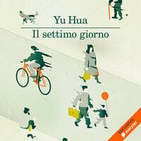 Il settimo giorno - Hua Yu