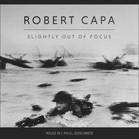Slightly Out of Focus - Robert Capa