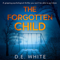 The Forgotten Child - D. E. White