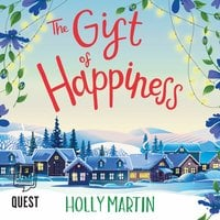 The Gift of Happiness - Holly Martin
