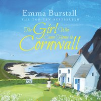 The Girl Who Came Home to Cornwall - Emma Burstall