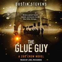 The Glue Guy - Dustin Stevens