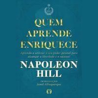 Quem aprende enriquece - Napoleon Hill
