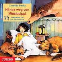 Hände weg von Mississippi - Cornelia Funke