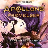Apollons prøvelser (4) - Tyrannens gravkammer - Rick Riordan