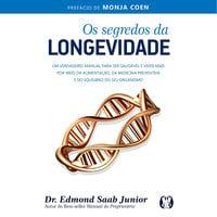 Os segredos da longevidade - Edmond Saab