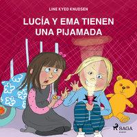 Lucía y Ema tienen una pijamada - Line Kyed Knudsen