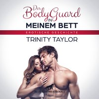Der BodyGuard in meinem Bett - Trinity Taylor
