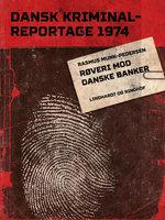 Røveri mod danske banker - Diverse forfattere, Diverse