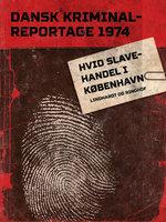 Hvid slavehandel i København - Diverse forfattere, Diverse