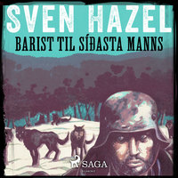 Barist til síðasta manns - Sven Hazel