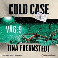 Cold Case: Väg 9 - Tina Frennstedt