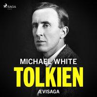 Tolkien - ævisaga - Michael White