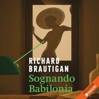 Sognando Babilonia - Richard Brautigan