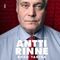 Antti Rinne - Koko tarina - Lauri Nurmi, Matti Mörttinen