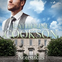 Nousukas - Catherine Cookson