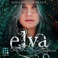 Elya: Das Bündnis der Welten - Dana Müller-Braun