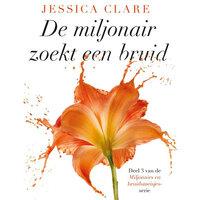 De miljonair zoekt een bruid - Jessica Clare