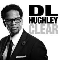 Clear - D.L. Hughley